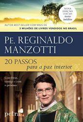 Livro Pe. Reginaldo Manzotti 20 Passos Para A Paz Interior - FRETE GRÁTIS PARA TODO BRASIL