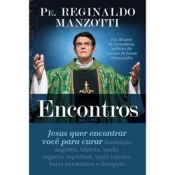 Livro - Encontros (padre Reginaldo Manzotti) FRETE GRÁTIS PARA TODO BRASIL