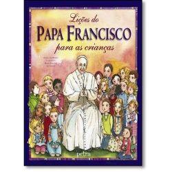 Lições Do Papa Francisco Para As Crianças - Frete Grátis Para Todo Brasil