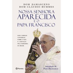 Livro Nossa Senhora Aparecida E O Papa Francisco -  Frete Grátis Para Todo Brasil