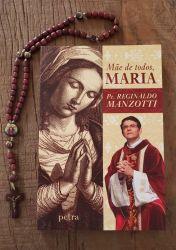 Livro Mãe De Todos, Maria ( Pe Reginaldo Manzotti) + Terço de Madeira Santa Chagas